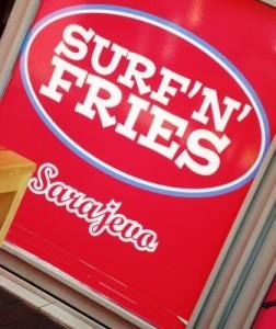 Surf 'n Fries Sarajevo.